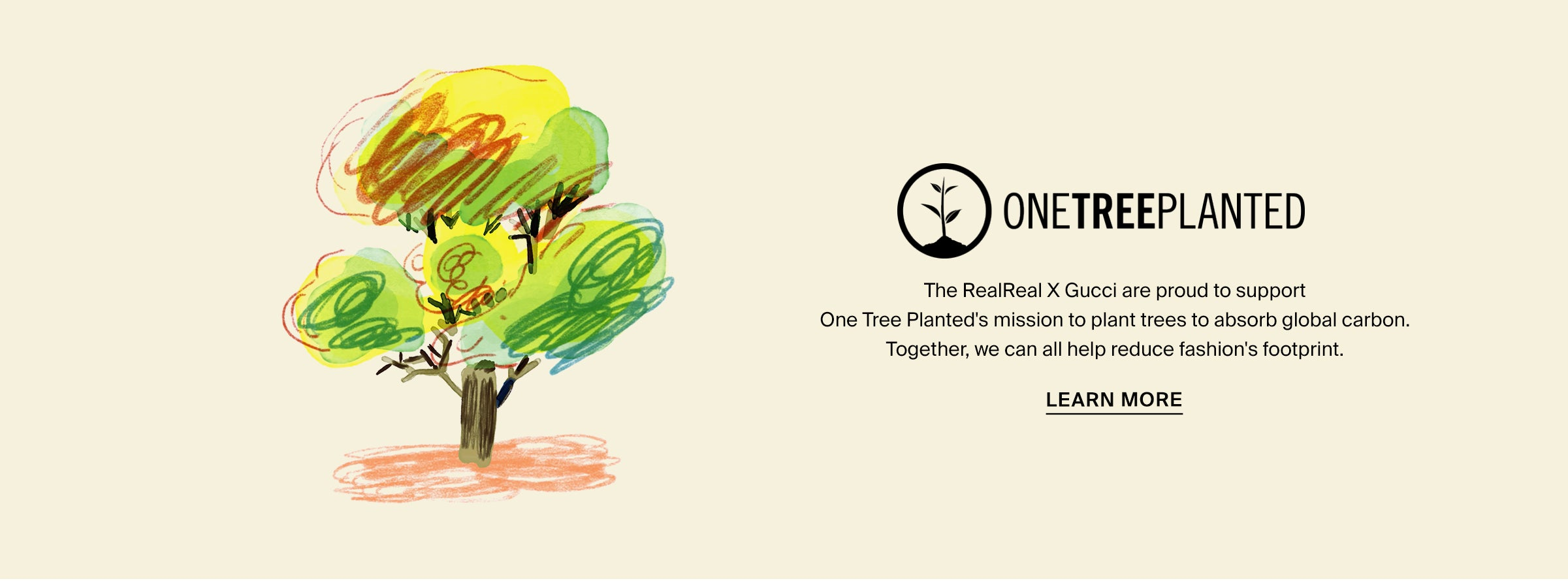 OneTreePlanted: The RealReal X Gucci are proud to support One Tree Planted's mission to plant trees to absorb global carbon. Together, we can reduce Fashion's footprint. Learn More.