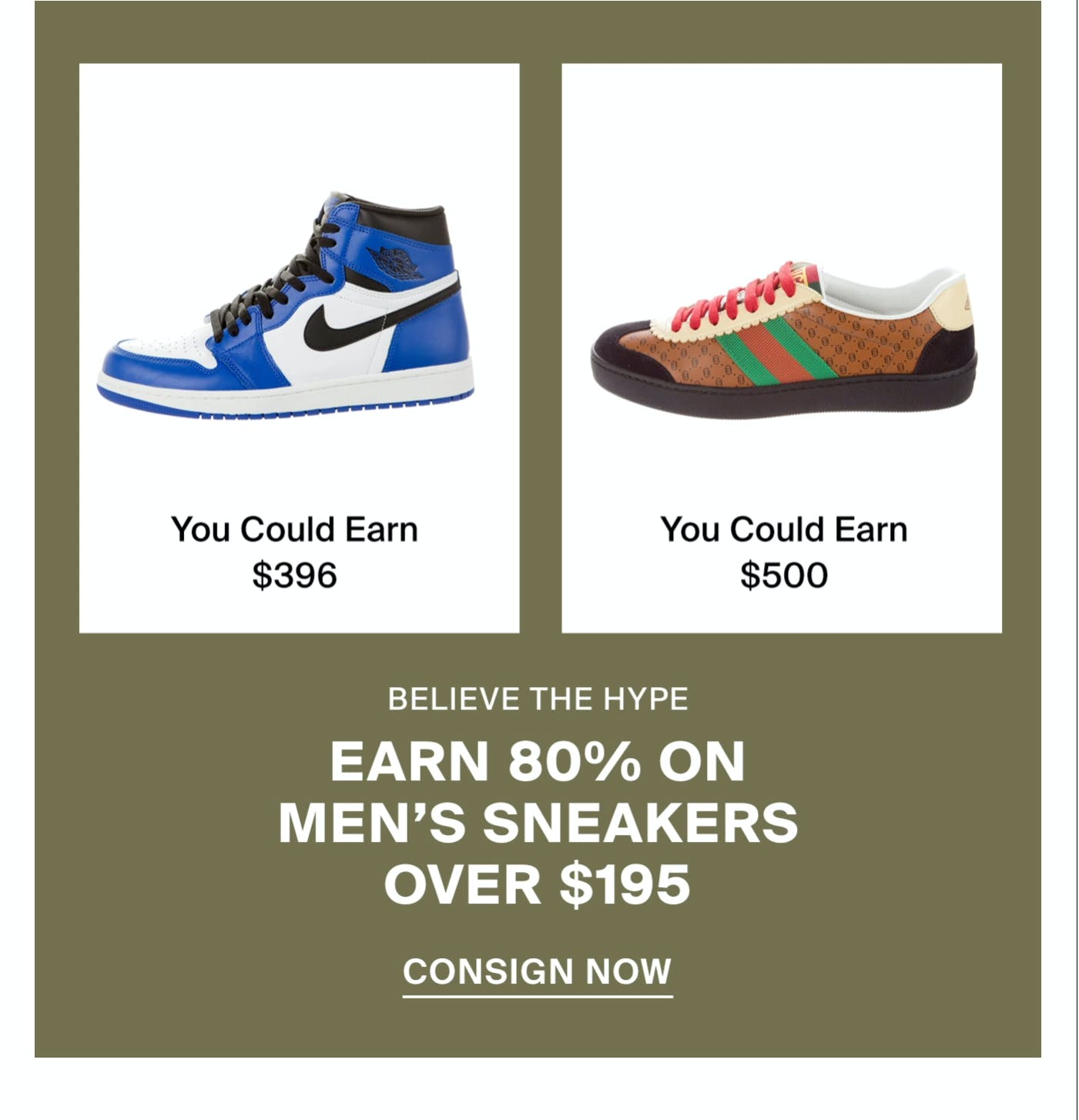 Earn 80% on men's sneakers over $195. Consign Now